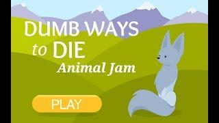 DUMB WAYS TO DIE: ANIMAL JAM PLAY WILD