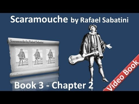 Book 3 - Chapter 02 - Scaramouche by Rafael Sabatini - Quos Deus Vult Perdere