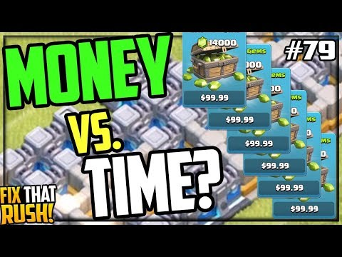$5,000 - MONEY Vs. TIME In Clash Of Clans - Fix That Rush #79