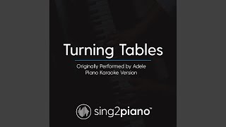 Turning Tables (Originally Performed By Adele) (Piano Karaoke Version)