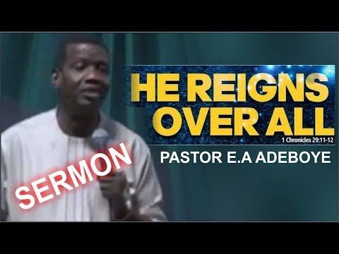 Pastor E.A Adeboye Sermon_ HE REIGNS OVER ALL