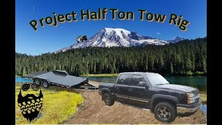 Introducing Project  half Ton Tow Rig (I got a new trailer)