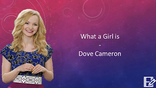 What A Girl Is - Dove Cameron (Lyrics)