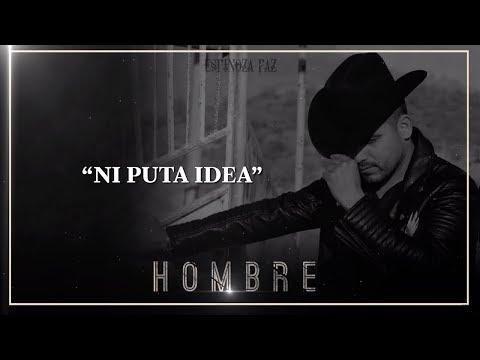 Espinoza Paz - Ni Puta Idea (Álbum Hombre)