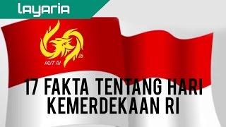 Faktanya Adalah #Special - 17 Fakta Kemerdekaan Indonesia