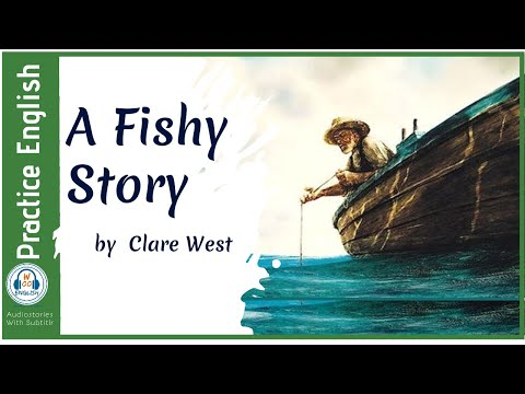 Learn English Through Story ★ Subtitles: A Fishy Story by Clare West | Audio Stories with subtitle