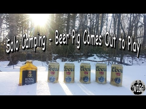 Solo Camping - Beer Pig Comes Out to Play