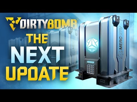 Dirty Bomb: The Next Update