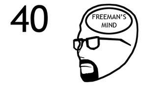 Freeman's Mind: Episode 40