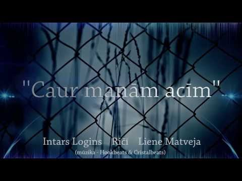 RICI  | INTARS LOGINS | LIENE MATVEJA - CAUR MANĀM ACĪM