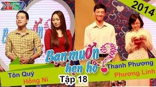 BẠN MUỐN HẸN HÒ - Tập 18 | Thanh Phương - Phương Linh | Tôn Quý - Hồng Ni | 09/03/2014
