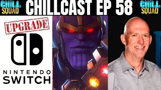 Chillcast Ep 58 - Nintendo Switch Og Upgrade  Mua3 Impressions  Blizzard Co-founder Quits