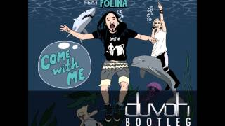Steve Aoki feat. Polina - Come With Me (Duvoh Bootleg) (Free Download)