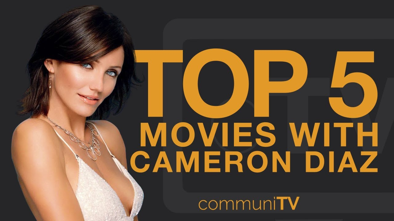TOP 5: Cameron Diaz Movies - YouTubeCameron Diaz Movies