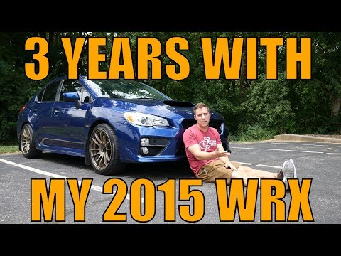 3 Years with a 2015 WRX!
