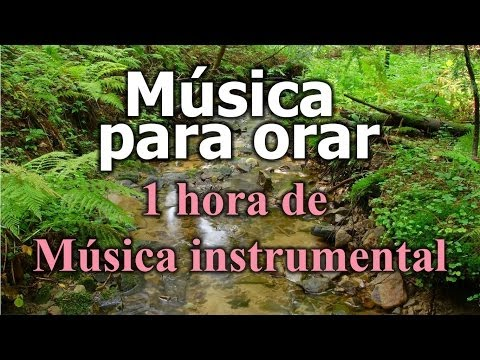 Music to pray, more than 1 hour of instrumental music of worship