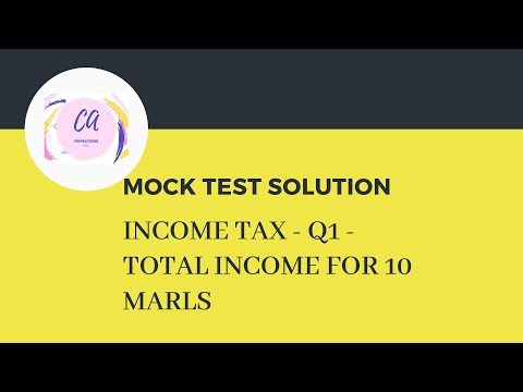 MOCK TEST PAPER SOLUTION FOR Q1 OF INCOME TAX - 10 MARKS  FOR NOV 2018