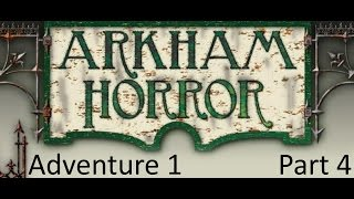 Arkham Horror with Innsmouth Playthrough Part 4:  Turns 2 & 3