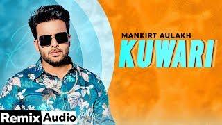 Kuwari (Audio Remix)   Mankirt Aulakh   Latest Punjabi Song 2020   Speed Records