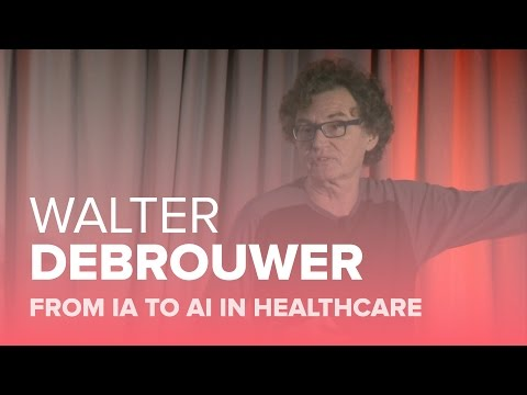 HWB16 | From IA to AI in Healthcare | Walter De Brouwer