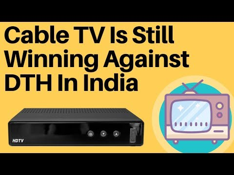 Cable TV Still Winning Against DTH In India ?