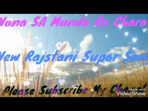 Nana Sa Munda Ro Choro Bay Bay Kar gyo Re !! Letest New Rajstani Supar Hit Remix song 2018
