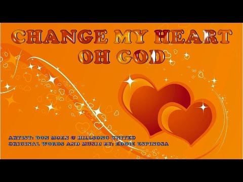 Change My Heart Oh God - Don Moen(with Lyrics)