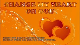 Change My Heart Oh God - Don Moen(with Lyrics)