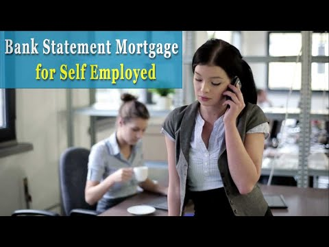 The Bank Statement Mortgage Loan for Self Employed Borrowers