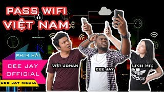Những Loại Pass Wifi Việt Nam Gây Ức Chế Nhất | CEE JAY OFFICIAL
