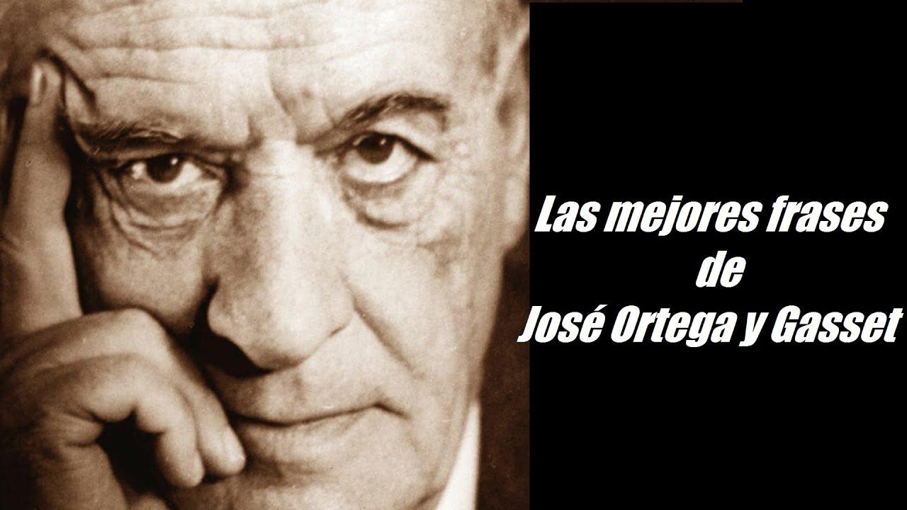 Frases Célebres De José Ortega Y Gasset