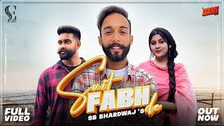 Suit Fabhde (FULL VIDEO) SB Bhardwaj | ParamJot Singh,Mohit Saini,Yuvrajmundra | New Punjabi Songs