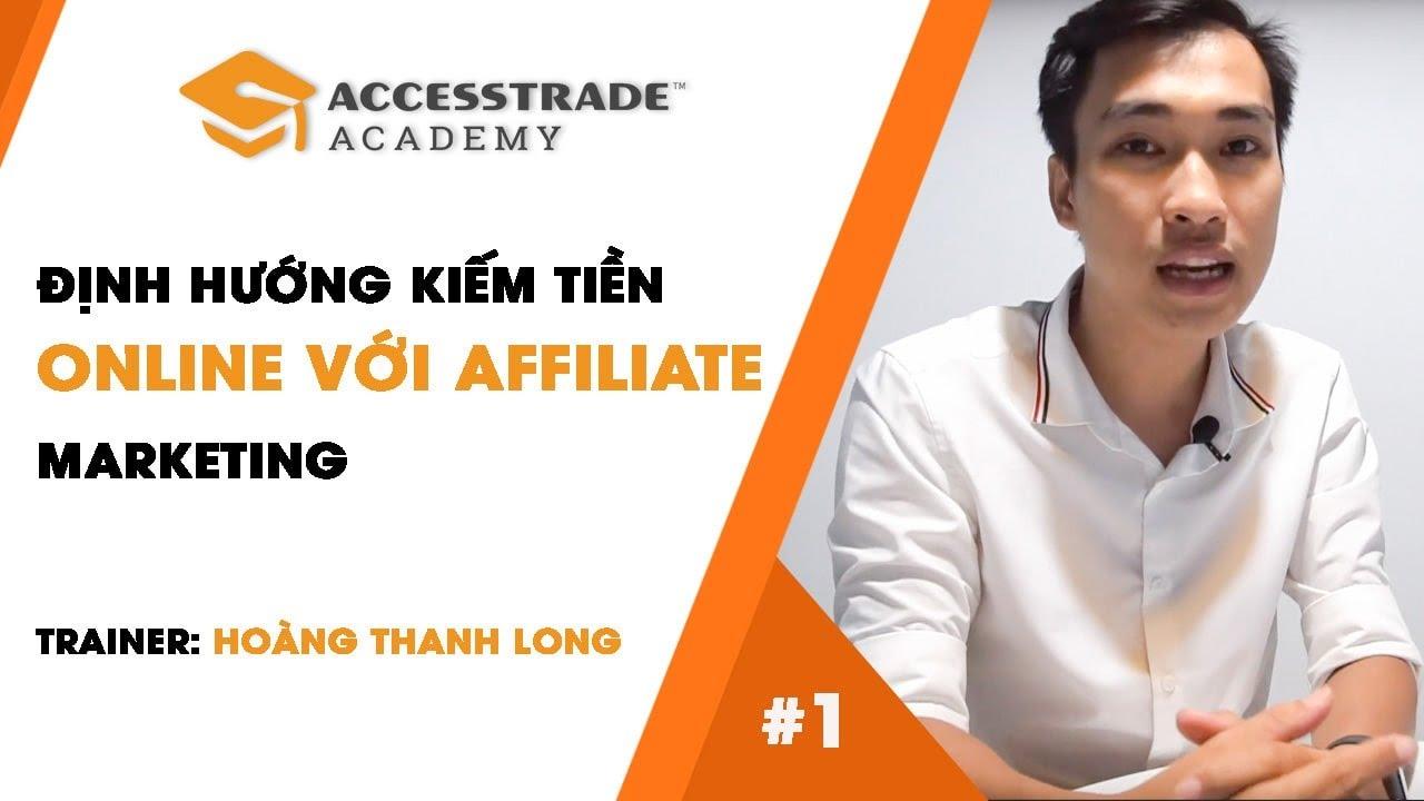 Affiliate Marketing là gì? Định Hướng Kiếm Tiền Online Cho Người Mới |  ACCESSTRADE Academy