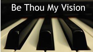 Be Thou My Vision - piano hymn instrumental with lyrics
