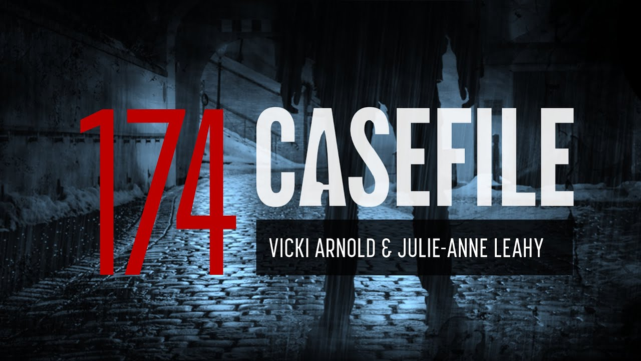 Download Case 174: Vicki Arnold and Julie-Anne Leahy