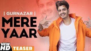 Gurnazar Mere Yaar Teaser Ft Nirmaan Harry Verma B Praak Latest Teasers 2019