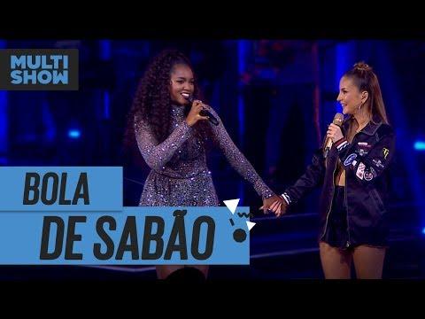 Bola De Sabão | Iza + Claudia Leitte | Música Boa Ao Vivo | Música Multishow