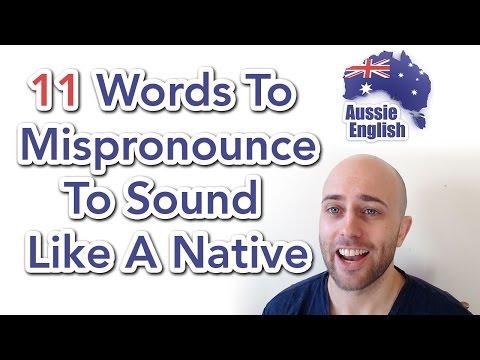 11 Words To Mispronounce To Sound Like A Native | Learn Australian English
