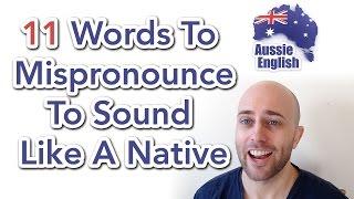 Baixar 11 Words To Mispronounce To Sound Like A Native | Learn Australian English