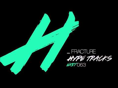 EXIT063 Fracture- Makin' Hype Tracks
