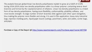 Global Linear Low Density Polyethylene Market 2015 2019