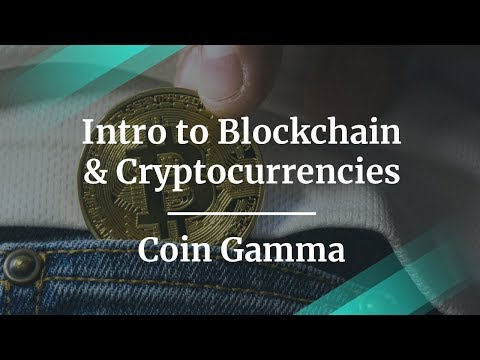 Intro to Blockchain & Cryptocurrencies by Coin Gamma Founder