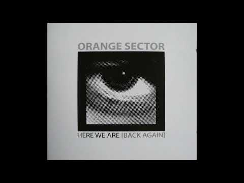 Orange Sector -  Here We Are [Back Again] (Full Compilation)