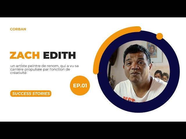 Success Stories Episode 1 - Zach Edith