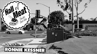 Hall Of Meat: Ronnie Kessner