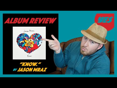 """Know."" By Jason Mraz - Album Review   YES"