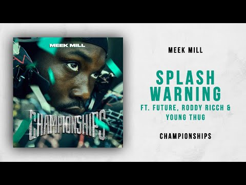 Meek Mill - Splash Warning Ft. Future, Roddy Ricch & Young Thug (Championships)