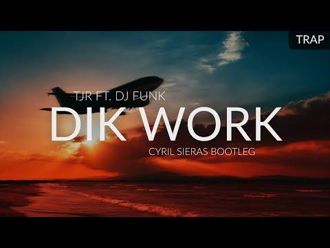 TJR ft. DJ Funk - Dik Work (Cyril Sieras Bootleg)