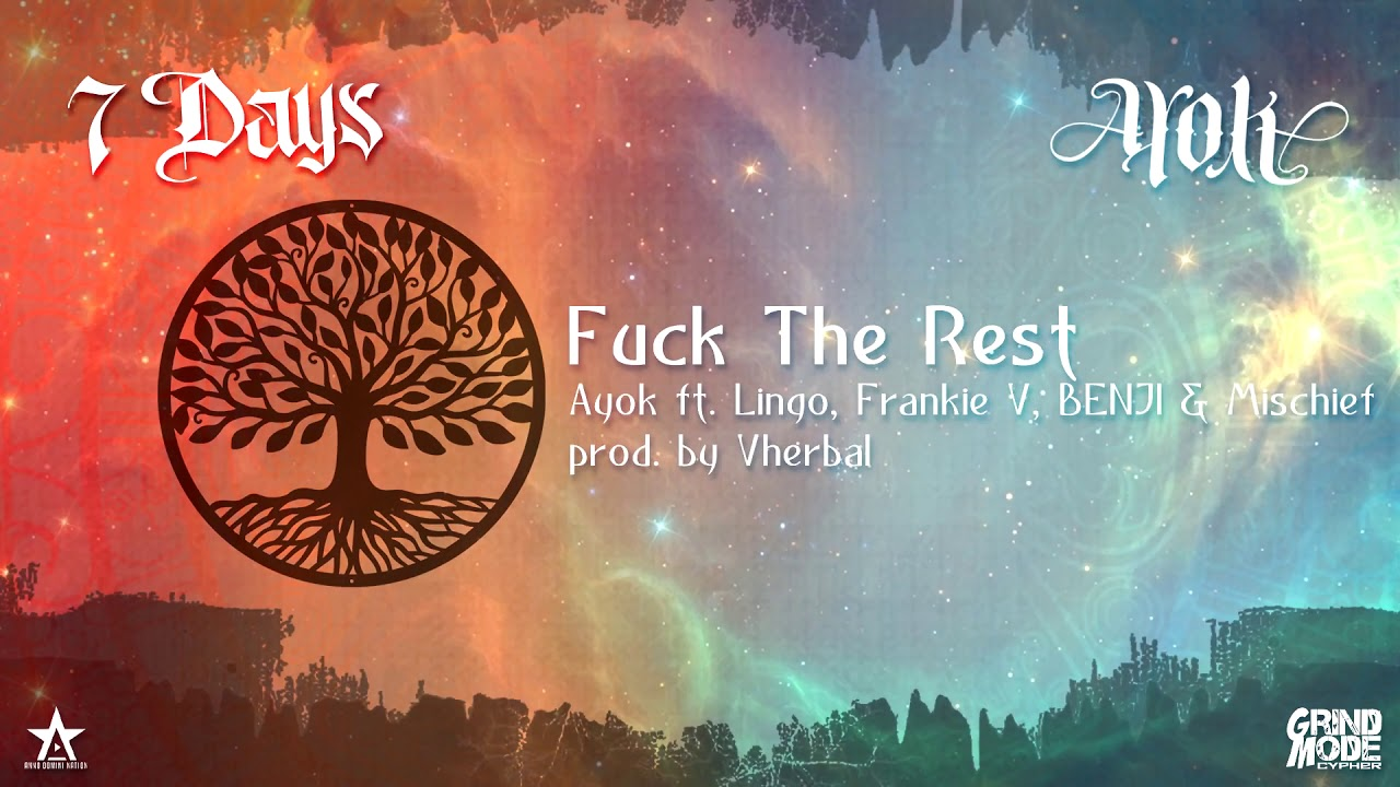 Day 7 - Ayok ft. Lingo, Frankie V, BENJI & Mischief - Fuck The Rest