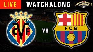 VILLARREAL Vs BARCELONA Live 🔴 Football Watchalong - La Liga